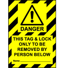 Size A7 Danger this tag and lock only to be removed by...