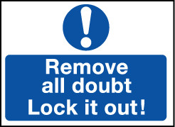 'Remove All Doubt Lock it Out' - Safety Lockout Labels 55 x 75mm