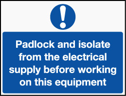 Rigid Lockout Wall Sign 450x600mm Padlock and isolate from