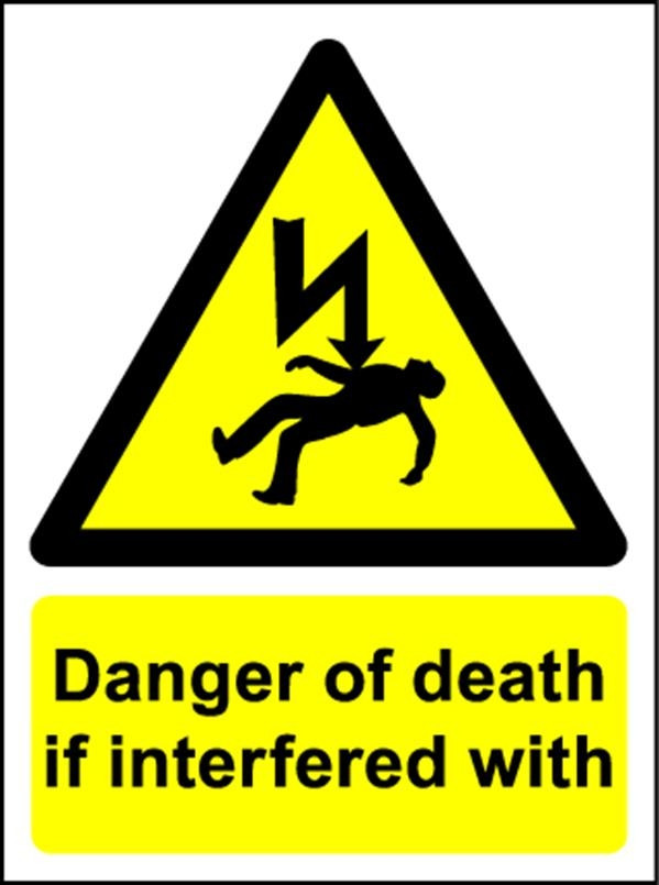 Danger of Death If Interfered with - Safety Sign
