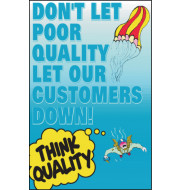 General Awareness Safety Posters - 'Don't Let Poor Quality Let Your Customers Down'