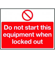 Lockout Sign 450x600mm Do not start this equipment