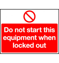 S/A Lockout Wall Sign 450x600mm Do not start this equipmen