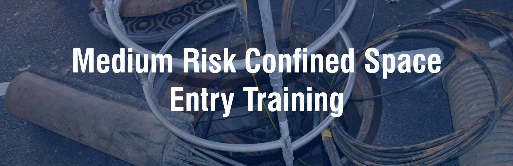 Medium Risk Confined Space Entry Training