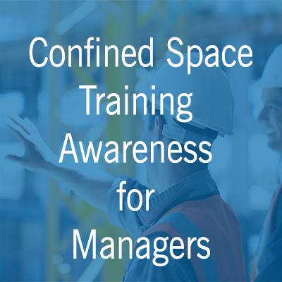 Confined Space Training - Awareness for Managers
