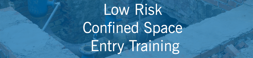 Low Risk Confined Space Entry Training