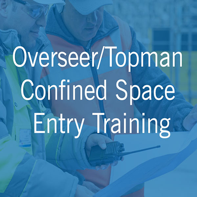 Overseer-Topman Confined Space Entry Training